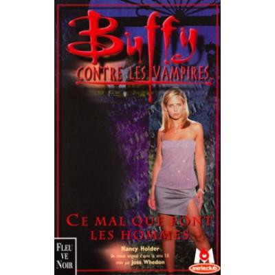 Buffy contre les vampires, tome 24 : Ce mal que font les hommes De Nancy Holder