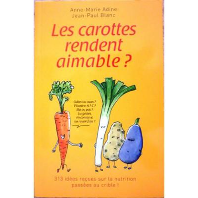 Les Carottes rendent aimables De Anne-Marie Adine et  Jean-Paul Blanc