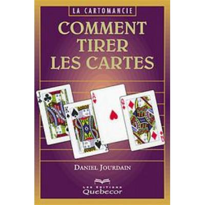 Comment tirer les cartes De Daniel Jourdain