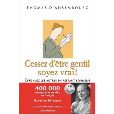 Cessez d'être gentil, soyez vrai De Thomas D'ansembourg
