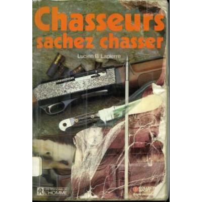 Chasseurs sachez chasser Lucien B. Lapierre