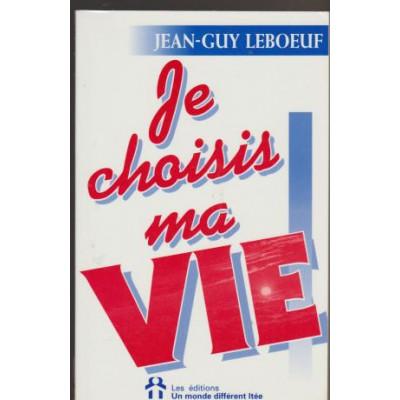 Je choisis ma vie  de Jean-Guy Leboeuf