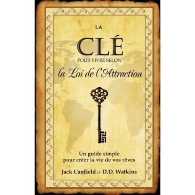 Clé pour vivre selon loi de l'attraction De Jack Canfield