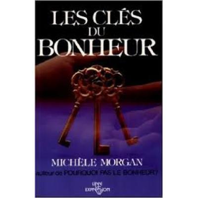Les Clés du bonheur de Michèle Morgan