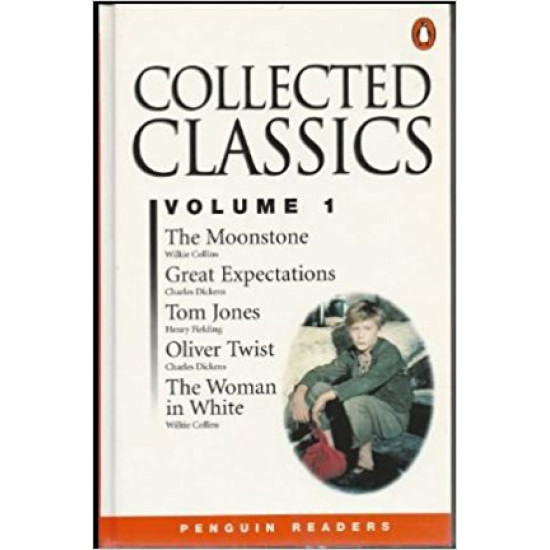 Collected Classics, Vol. 1: The Moonstone, Great Expectations, Tom Jones, Oliver Twist,The Woman in White (Penguin Readers, Level 6)