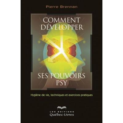 Comment développer ses pouvoirs psy  De Pierre Brennan