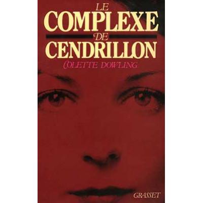 Le Complexe de Cendrillon De Colette Dowling