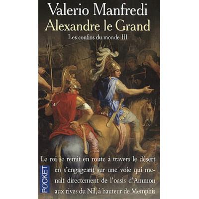Alexandre le Grand Tome 3 Confins du monde De Valerio Manfredi