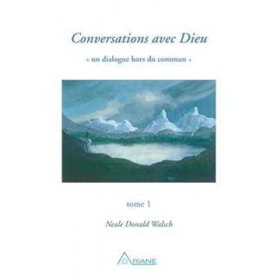 Conversations avec Dieu Tome 1 De  Neale Walsch