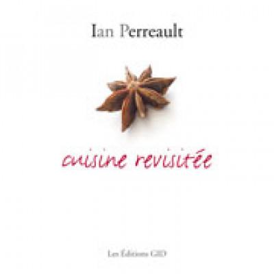 Cuisine revisitée De Ian Perreault