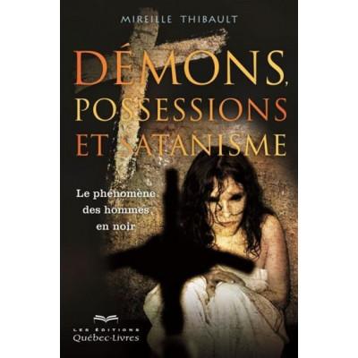 Démons, possessions et satanisme De Mireille Thibault