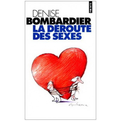 La Déroute des sexes De Denise Bombardier