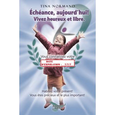 Échéance, aujourd'hui! Vivez heureux et libre De Tina Normand
