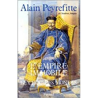 Empire immobile ou le choc des mondes De Alain Peyrefitte