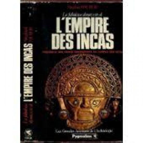 La fabuleuse découverte de l'empire des Incas Siegfried Huber