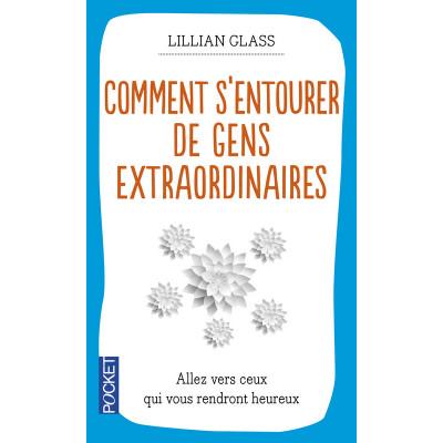 COMMENT S'ENTOURER DE GENS EXTRAORDINAIRES LILLIAN GLASS