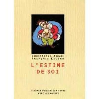 L'Estime de soi De Christophe Andre & Francois Lelord