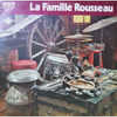 La Famille Rousseau – La Famille Rousseau