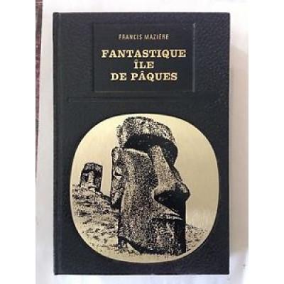 FANTASTIQUE ILE DE PAQUES 1969 FRANCIS MAZIERE ENIGMES L'UNIVERS LAFFONT