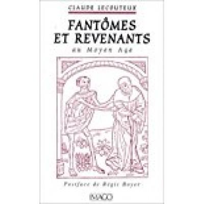 Fantômes et revenants au Moyen Age De Claude Lecouteux