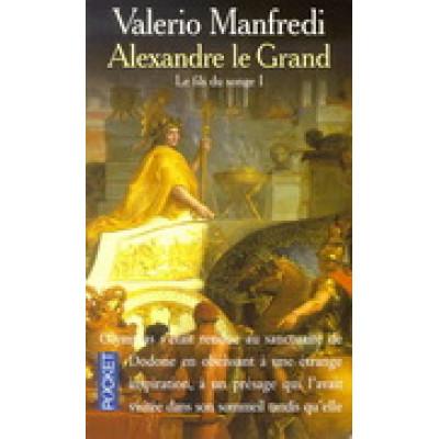 Alexandre le Grand T.01 Le fils du songe De Valerio Manfredi