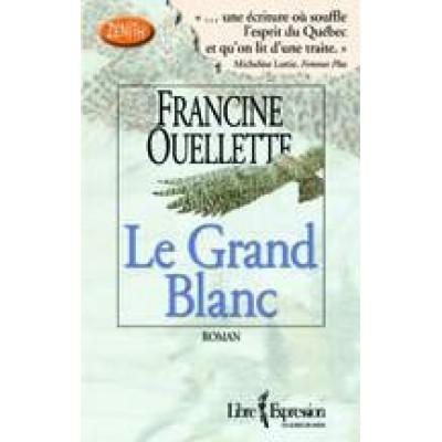 Le Grand blanc De Francine Ouellette