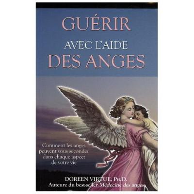 Guérir avec l'aide des anges De Doreen Virtue