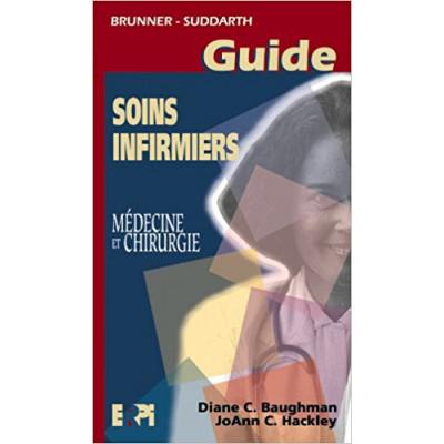 Guide de soins infirmiers  - médecine et chirurgie de Brunner Suddarth