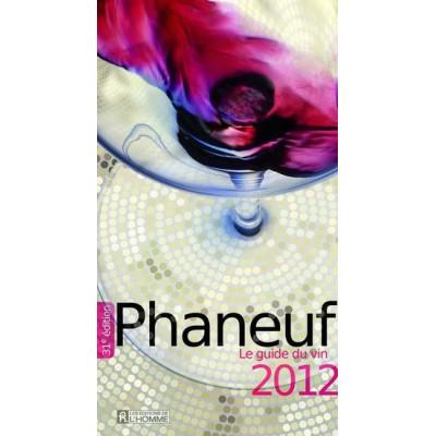 Le Guide du vin 2012 MICHEL PHANEUF, NADIA FOURNIER