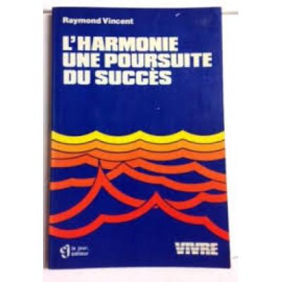 L'HARMONIE UNE POURSUITE DU SUCCÈS de VINCENT/RAYMOND