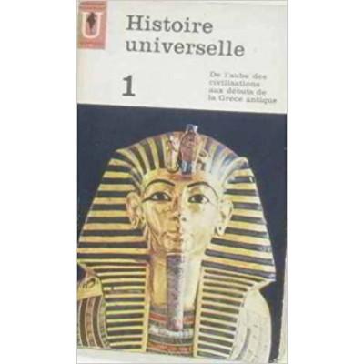 Histoire universelle 1 : De l'aube des civilisations aux débuts de la Grèce Antique