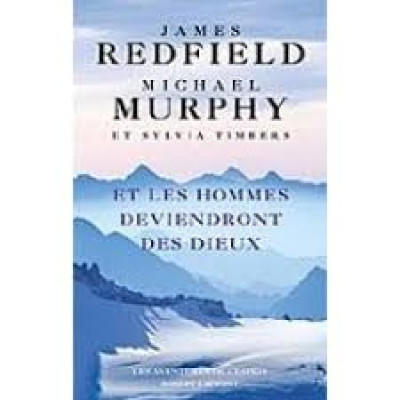 Et les hommes deviendront des dieux De James Redfield et Michael Murphy
