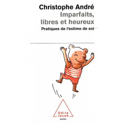 Imparfaits, libres et heureux De Christophe André