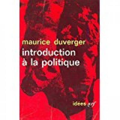 Introduction à la politique  de Maurice Duverger