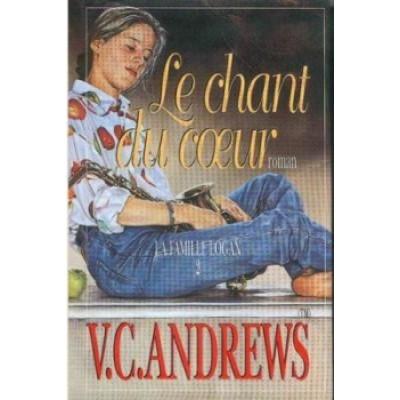 La Famille Logan, tome 2 : Le chant du coeur de Virginia C. Andrews