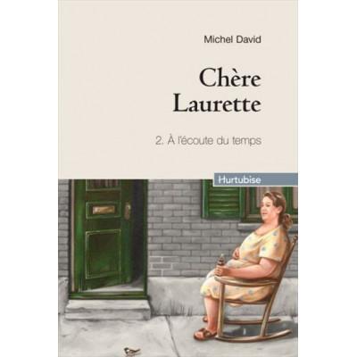 Chère Laurette Tome 2:  A l'écoute du temps De Michel David