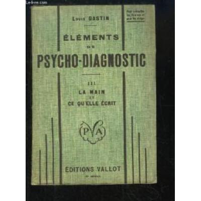Eléments de psycho-diagnostic. tome 3 : la main et ce qu'elle écrit (chirométrie et graphométrie) De Louis Gastin