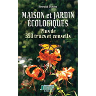 Maison et jardin écologiques De Bertrand Dumont