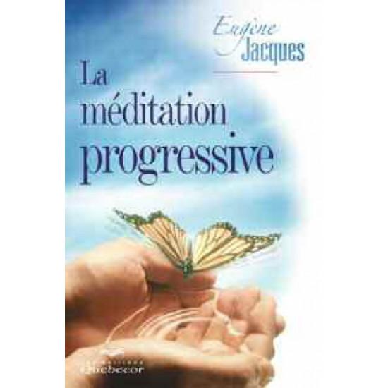 La Méditation progressive De Eugene Jacques