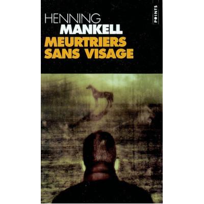 Meurtriers sans visage Auteur Henning Mankell
