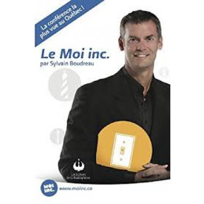 Le Moi Inc. De Sylvain Boudreau