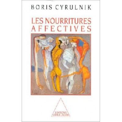 Les Nourritures affectives De Boris Cyrulnik