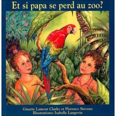 Et si papa se perd au zoo? De Clarke & Al