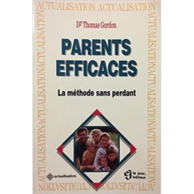 Parents efficaces: La méthode sans perdant de Thomas Gordon