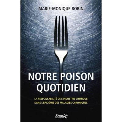 Notre poison quotidien De Marie-Monique Robin