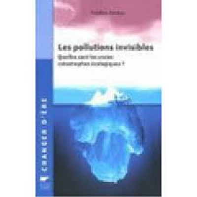 Les Pollutions invisibles De Frederic Denhez