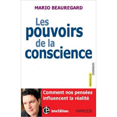 LES POUVOIRS DE LA CONSCIENCE  de MARIO BEAUREGARD