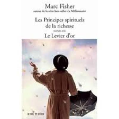 Les Principes spirituels de la richesse De Marc Fischer