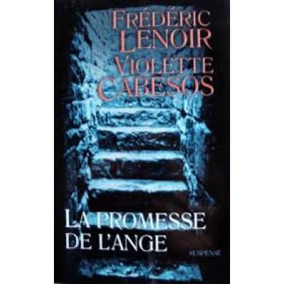 La promesse de l'ange de Violette Cabesos Frédéric Lenoir