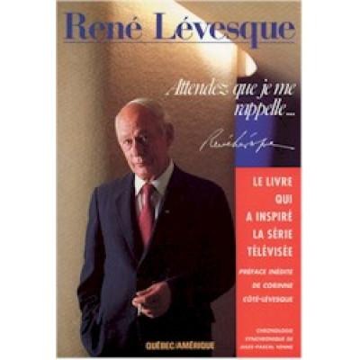 René Lévesque Attendez, que je me rappelle...